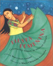 Fiesta Femenina: Celebrating Women in Mexican Folktales