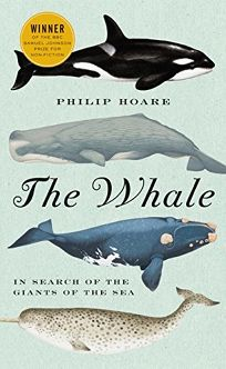 The Whale: In Search of the Giants of the Deep