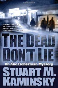The Dead Dont Lie: An Abe Lieberman Mystery