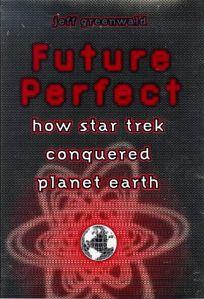 Future Perfect: 1the Global Impact of Star Trek