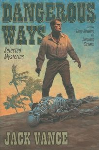 Dangerous Ways: Selected Mysteries
