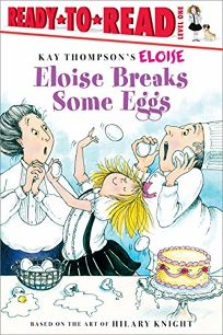 Eloise Breaks Some Eggs