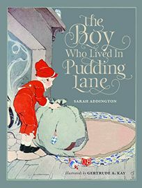 The Boy Who Lived in Pudding Lane: Being a True Account