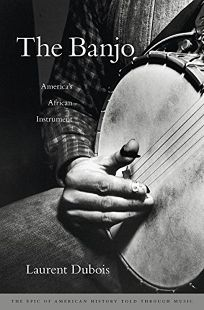 The Banjo: Americas African Instrument