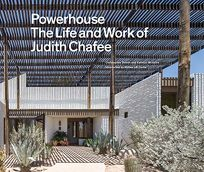 Powerhouse: The Life and Work of Judith Chafee