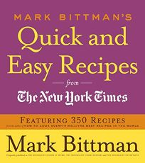 Mark Bittmans Quick and Easy Recipes from The New York Times