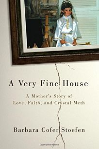 A Very Fine House: A Mother's Story of Love
