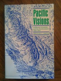 Pacific Visions: California Scientists and the Environment