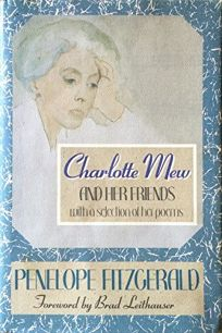 Charlotte Mew and Her Friends: With a Selection of Her Poems