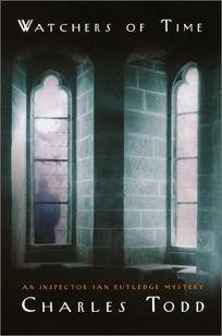 WATCHERS OF TIME: An Inspector Ian Rutledge Novel