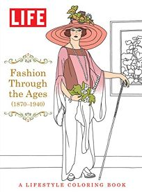Life Fashion Through the Ages 1850-1940: A Lifestyle Coloring Book