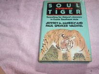 Soul of the Tiger: Searching for Natures Answers in Exotic Southeast Asia