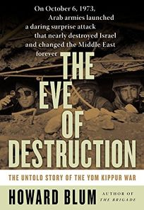 ABOUT THE EVE OF DESTRUCTION: The Untold Story of the Yom Kippur War