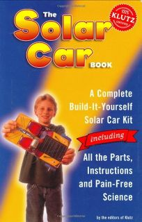 The Solar Car Book [With Real Solar-Powered Car to Assemble]