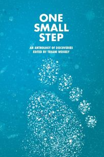 One Small Step: An Anthology of Discoveries
