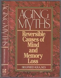 Aging Myths: Reversible Causes of Mind and Memory Loss