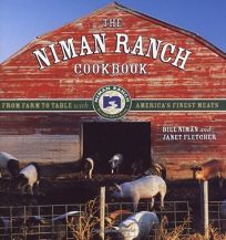 The Niman Ranch Cookbook: From Farm to Table with Americas Finest Meat