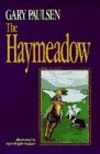 children s book review the haymeadow by gary paulsen author ruth rh publishersweekly com
