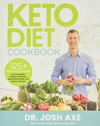 Keto Diet Cookbook: 125+ Delicious Recipes to Lose Weight