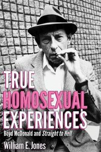 True Homosexual Experiences: Boyd McDonald and 'Straight to Hell'
