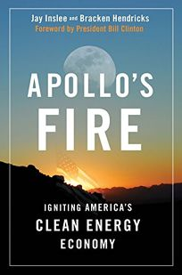 Apollos Fire: Igniting Americas Clean Energy Economy