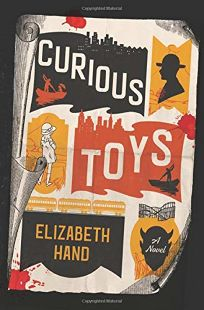 Mystery/Thriller Book Review: Curious Toys by Elizabeth Hand