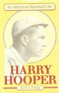 Harry Hooper: An American Baseball Life