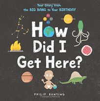 How Did I Get Here? Your Story from the Big Bang to Your Birthday