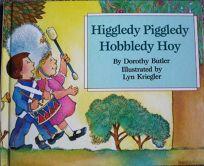 Higgledy Piggledy Hobbledy Hoy