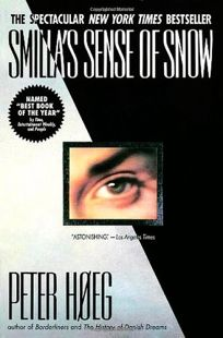 Fiction Book Review Smilla S Sense Of Snow By Peter Hoeg border=