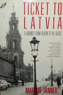 Ticket to Latvia: A Journey from Berlin to the Baltic