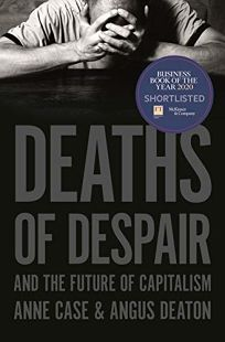 Deaths of Despair and the Future of Capitalism
