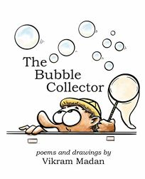 The Bubble Collector: Poems and Drawings