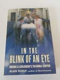 In the Blink of an Eye: Inside a Childrens Trauma Center