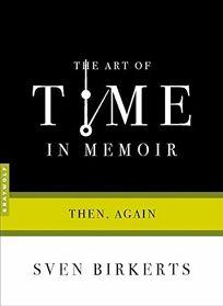 The Art of Time in Memoir: Then