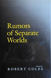 Rumors of Separate Worlds: Poems