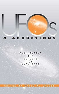 UFOs and Abductions: Challenging the Borders of Knowledge
