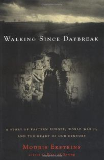 Walking Since Daybreak: A Story of Eastern Europe