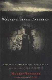 Walking Since Daybreak: A Story of Eastern Europe