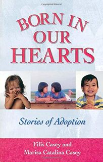 Born in Our Hearts: Stories of Adoption