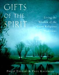Gifts of the Spirit: Living the Wisdom of the Great Religious Traditions