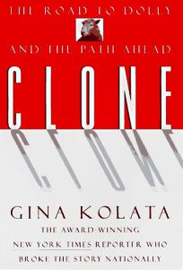Clone: The Road to Dolly and the Path Ahead