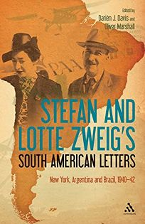 Stefan and Lotte Zweigs South American Letters: New York