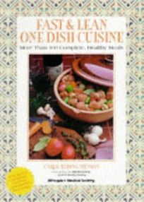 Fast and Lean One-Dish Cuisine: More Than 125 Complete Meals