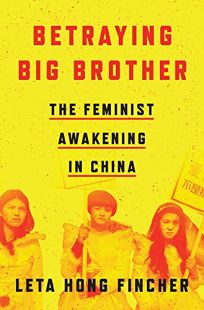 Betraying Big Brother: The Feminist Awakening in China