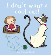 I Dont Want a Cool Cat!