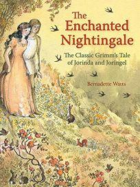 The Enchanted Nightingale: The Classic Grimms Tale of Jorinda and Joringel