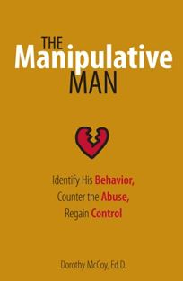 The Manipulative Man: Identify His Behavior