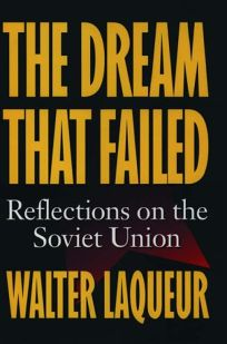 The Dream That Failed: Reflections on the Soviet Union