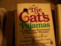 The Cats Pajamas: A Fabulous Fictionary of Familiar Phrases